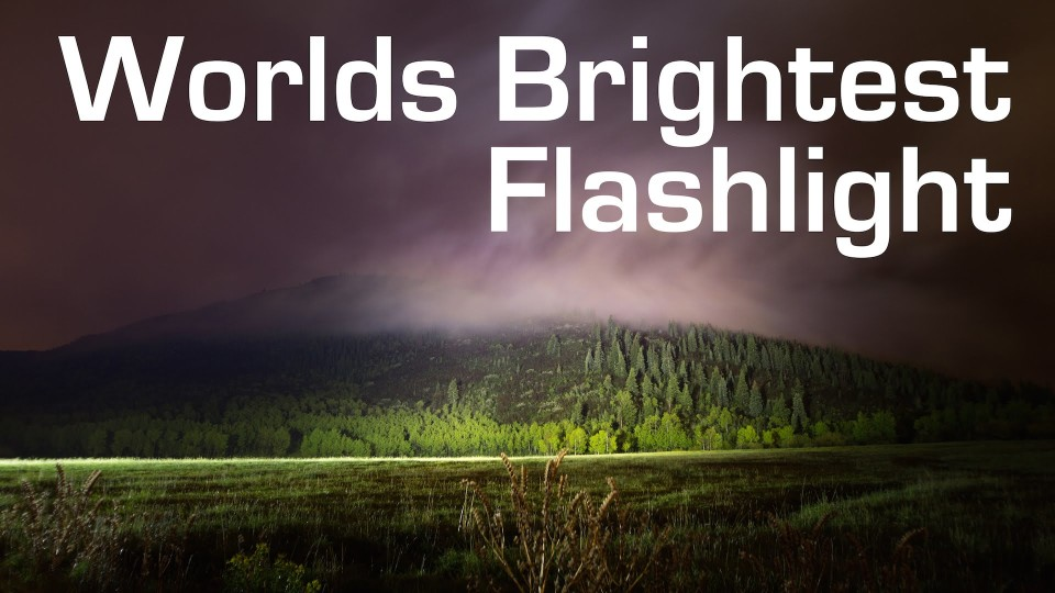 World Brightest Flashlight!!